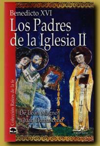 LOS PADRES DE LA IGLESIA POR BENEDICTO XVI