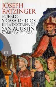 Pueblo y Casa de Dios en la doctirina de San Agustín sobre la Iglesia